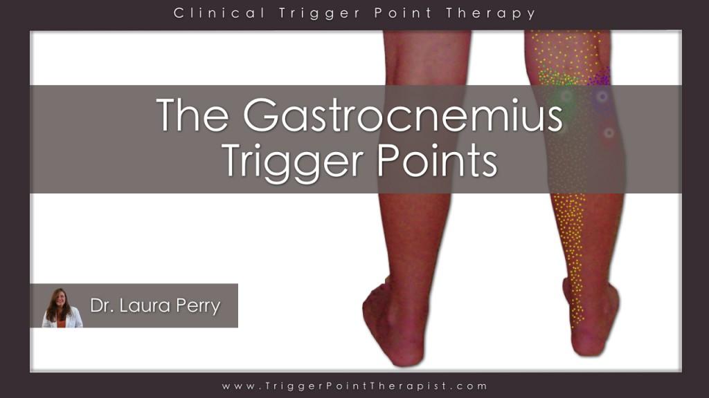 Gastrocnemius Trigger Points: The Calf Cramp Trigger Points