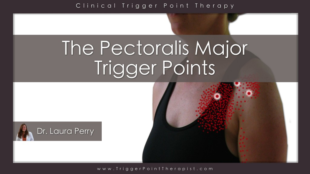 Pectoralis Major Trigger Points Video